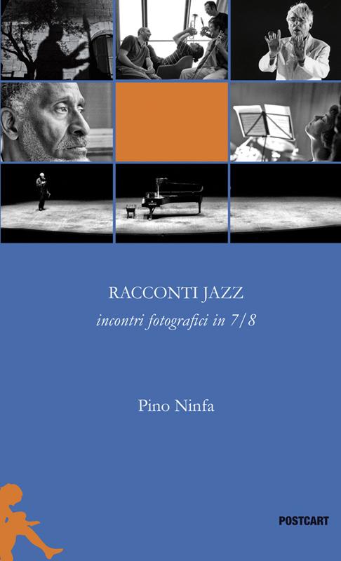 Racconti Jazz Incontri fotografici in 7/8